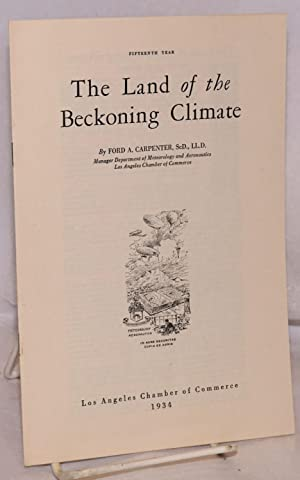 The land of the beckoning climate; 15th year: Carpenter, Ford A.