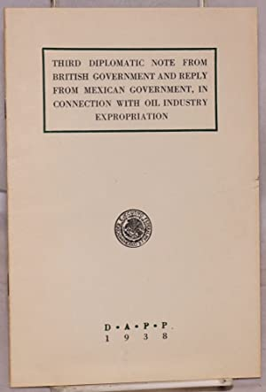 Third diplomatic note from British government and reply from Mexican government, in connection with...