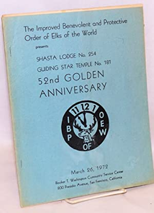 Shasta Lodge no. 254, Guiding Star Temple no. 181 52nd Golden Anniversary: Improved Benevolent ...
