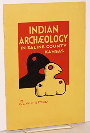 Indian archaeology in Saline County, Kansas: Whiteford, G. L.