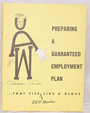 Preparing a guaranteed employment plan that fits U.A.W. members like a glove