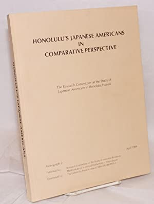 Honolulu's Japanese Americans in Comparative Perspective: Research Committee on the Study of ...