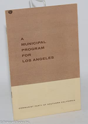 A municipal program for Los Angeles: Communist Party of Southern California