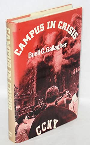 Campus in crisis: Gallagher, Buell G.