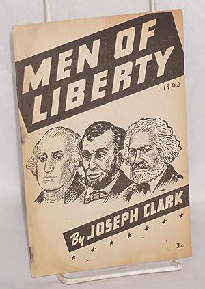 Men of liberty: Clark, Joseph