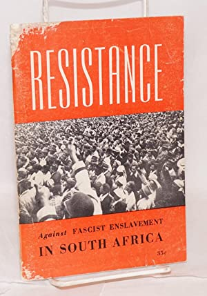 Resistance against fascist enslavement in South Africa with a postscript for Americans by Dr. ...