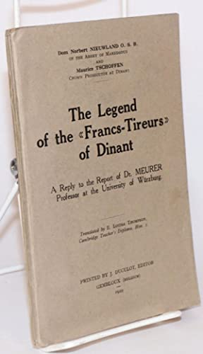 """The legend of the """"francs-tireurs"""" of Dinant: Nieuwland, Dom Norbert and Maurice ..."""