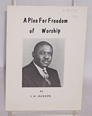 A plea for freedom of worship: Jackson, J. H.