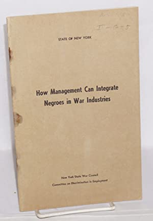 How management can integrate Negroes in war industries