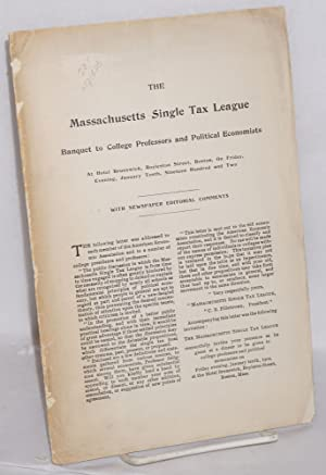 The Massachusetts Single Tax League banquet to college professors and political economists, at ...