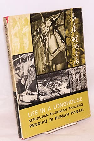 Life in a Longhouse. The translations were prepared by Hwang Jun Hien (Chinese), Abang Bohari (Ma...