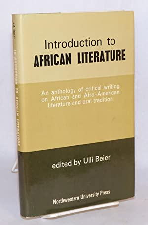 "Introduction to African literature. An anthology of critical writing from ""Black Orpheus""..."