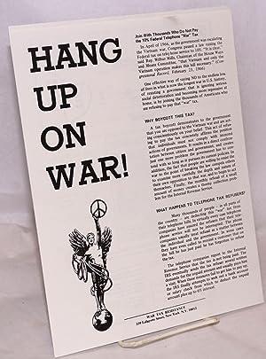 Hang up on war! [handbill]