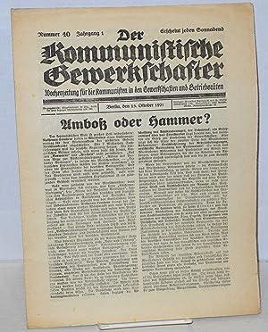 Der kommunistische Gewerkschafter: Kampforgan f?r die Arbeit der Kommunisten in den Gewerkschaften,...