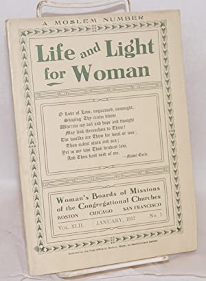 Life and light for woman. vol. xlii, no. 1 (January 1912). A Moslem number
