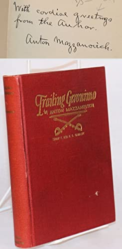 Trailing Geronimo: some hitherto unrecorded incidents bearing upon the outbreak of the White Moun...