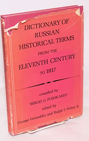 Dictionary of Russian Historical Terms from the Eleventh Century to 1917 Edited by George Vernads...