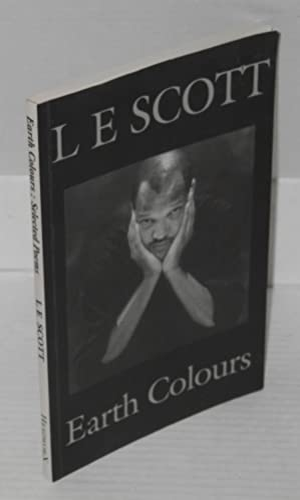 Earth colours 1970 - 2000: Scott, L. E. Preface by Mark Pirie