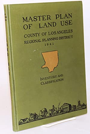 Master plan of land use inventory and classification: County of Los Angeles Regional Planning ...