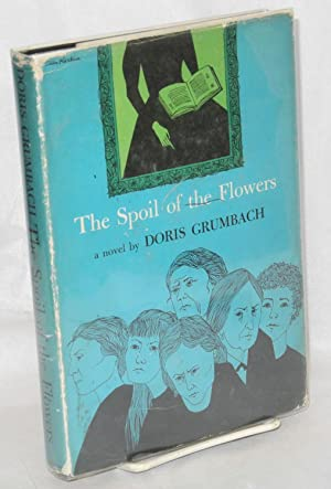 The spoil of the flowers: Grumbach, Doris