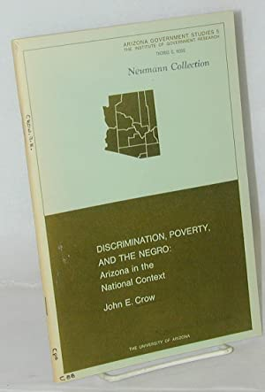 Discrimination, poverty, and the Negro: Arizona in the national context: Crow, John E.
