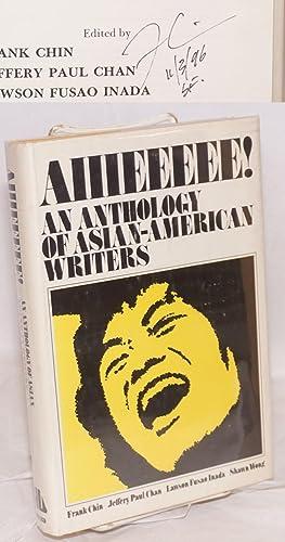 Aiiieeeee! An anthology of Asian-American writers: Chin, Frank, Jeffery Paul Chan, Lawson Fusao ...