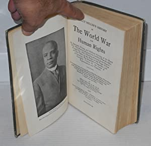 Kelly Miller's history of the world war for human rights; an intensely human and brilliant ...