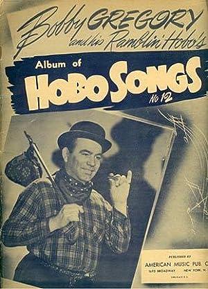 Bobby Gregory and his Ramblin' Hobo's album of hobo songs, no. 12: Gregory, Bobby