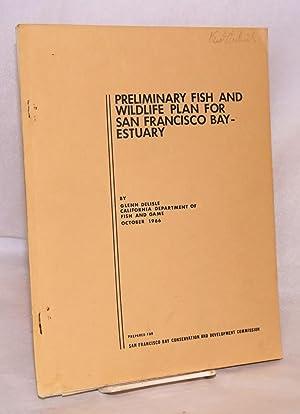 Preliminary fish and wildlife plan for San Francisco bay - estuary, October 1966: Delisle, Glenn