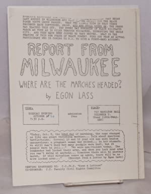 Report from Milwaukee: where are the marches heading? [handbill]: Lass, Egon