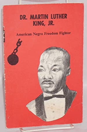 Dr. Martin Luther King, Jr., American Negro freedom fighter, illustrated by Robert Swan: Georgiady,...