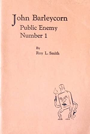 John Barleycorn; public enemy number 1: Smith, Roy L., drawings by Dick Rose