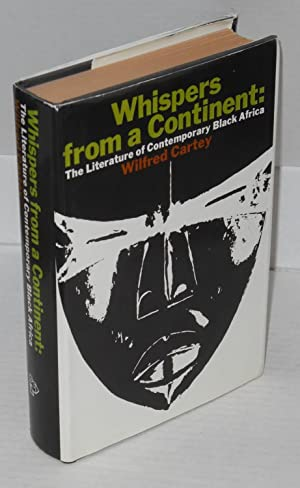 Whispers from a Continent The literature of a contemporary Black Africa: Cartey, Wilfred