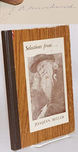 Selections from. [cover title] Selections From Joaquin: Miller, Joaquin [aka