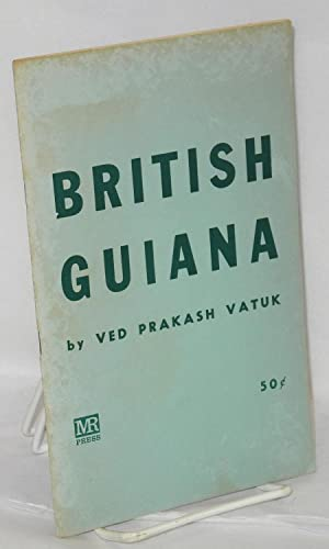 British Guiana: Vatuk, Ved Prakash