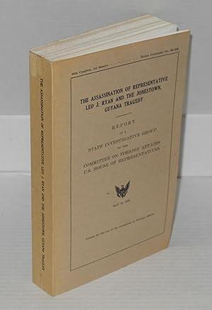 The assassination of representative Leo J. Ryan and the Jonestown, Guyana tragedy; report of a ...