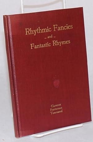 Rythmic fancies and fantastic rhymes; sentimental, solemn, humorous & ill humorous: Townsend, ...