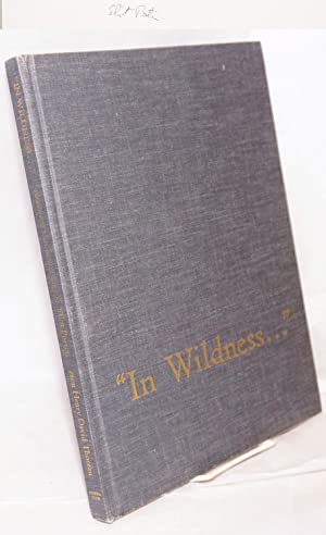 "In Wildness Is the Preservation of the World"" From Henry David Thoreau, selections & ..."