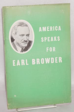 America speaks for Earl Browder [cover title]: Citizens' Committee to