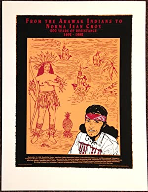 From the Arawak Indians to Norma Jean Croy: 500 years of resistance 1492-1992 [poster]