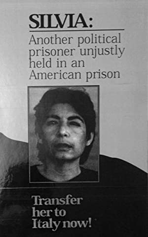 Silvia: another political prisoner unjustly held in an American prison. Transfer her to Italy now! ...
