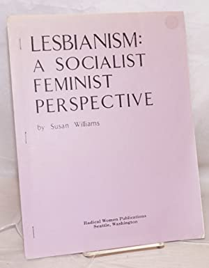 Lesbianism: a socialist feminist perspective: Williams, Susan