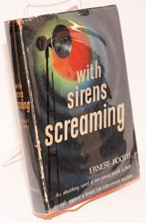 With Sirens Screaming A Novel: Booth, Ernest