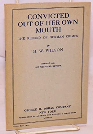 Convicted out of her own mouth;; the record of German crimes; reprinted from The National Review: ...