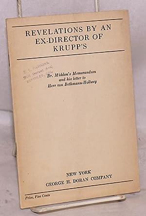 Revelations by an ex-director of Krupp's; Dr. M?hlon's Memorandum and his letter to Herr ...