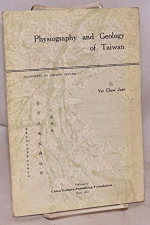 Physiography and geology of Taiwan; a paper presented before the Eighth Pacific Science Congress ...