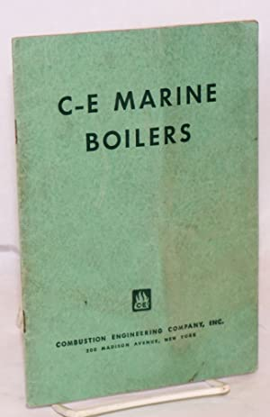 C-E Marine Boilers Especially prepared as an educational aid for use in the training programs of ...