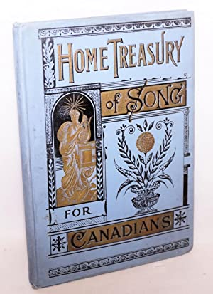 subscription item, publisher's dummy] The Home Treasury of Song for Canadians Containing the ...