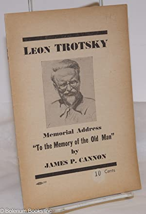 "Leon Trotsky memorial address. ""To the memory: Cannon, James P."