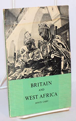 Britain and West Africa; revised edition: Cary, Joyce